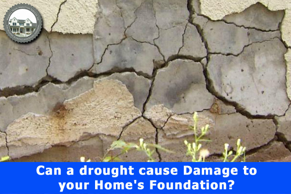 Can a drought cause Damage to your Home's Foundation