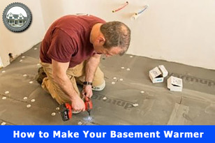 How to Make Your Basement Warmer