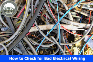How to Check for Bad Electrical Wiring.