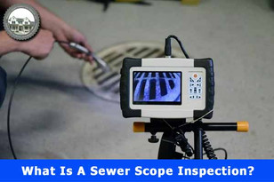 What Is A Sewer Scope Inspection?