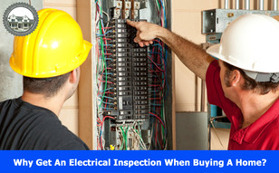 Why Get An Electrical Inspection When Buying A Home?