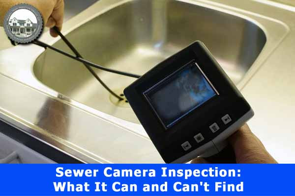 Sewer-Camera-Inspection-What-It-Can-and-Can't-Find