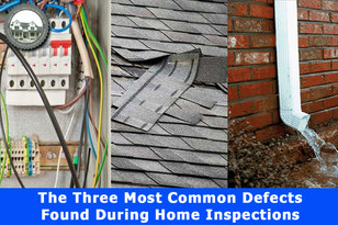 The Three Most Common Defects Found During Home Inspection.