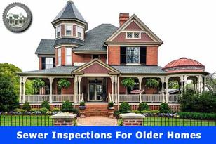Sewer Inspections for Older Homes.