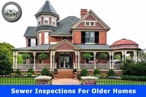 Sewer-Inspections-For-Older-Homes