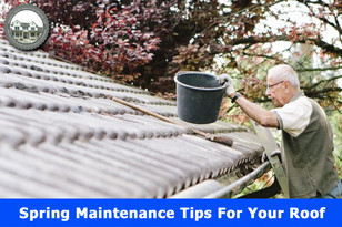 Spring Maintenance Tips For Your Roof.