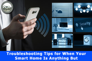 Troubleshooting Tips for When Your Smart Home Is Anything But