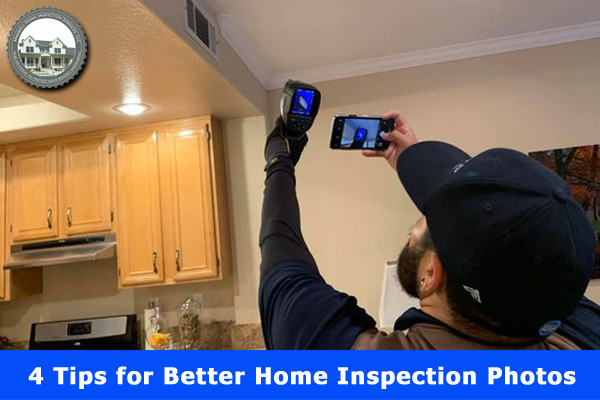 4 Tips for Better Home Inspection Photos