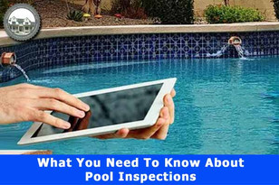 What You Need to Know about Pool Inspections.