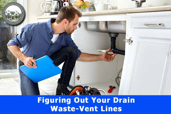 Figuring-Out-Your-Drain-Waste-Vent-Lines