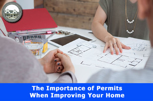 The Importance of Permits When Improving Your Home.