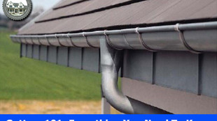 Gutters 101: Everything You Need To Know.