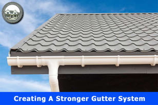 Creating A Stronger Gutter System.