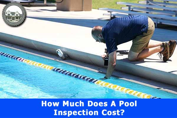 How much does a pool inspection cost?