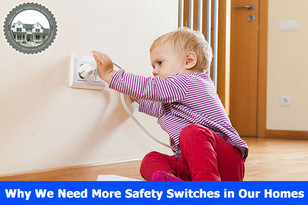 Why We Need More Safety Switches in Our Homes.
