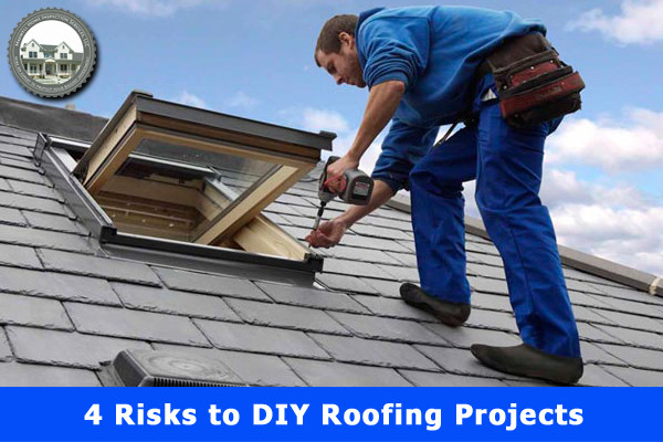 Four Risks to DIY Roofing Projects