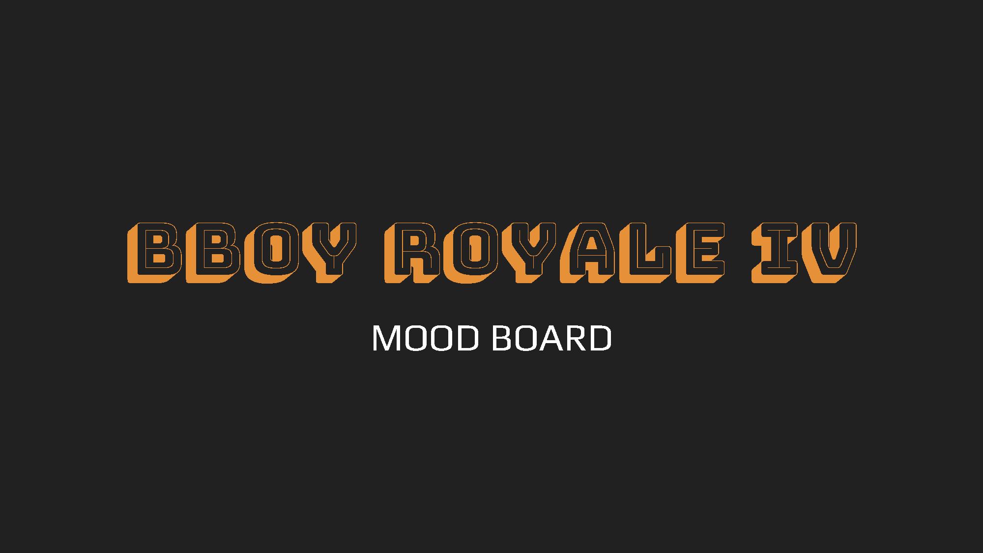 B-Boy Royale 4 Mood Board_Page_01