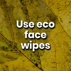 Biodegradable face wipes can remove your make up and keep your skin clean, all while being a eco-friendlier product.