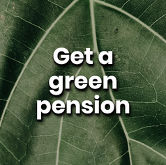 Switching to a green pension has an impact 27 times bigger than any other change you make. It is very easy, with most companies offering green pensions. If they don't, make them.