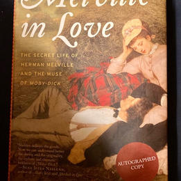 Melville in Love by Michael Shelden, $45 (Signed 1st Edition)