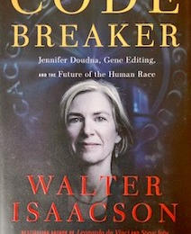 The Codel Breaker: Jennifer Doudna, Gene Editing, and the Future of the Human Race  by Walter Isaacson $65 (Signed 1st Edition)