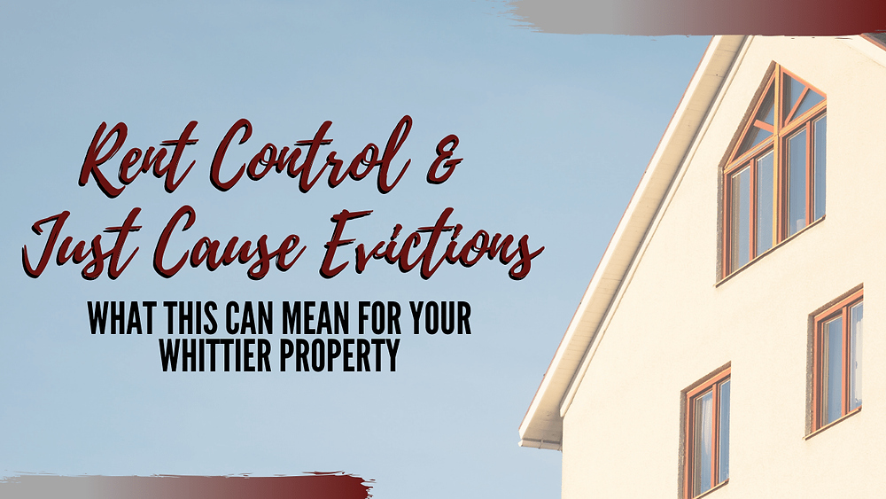 Rent Control & Just Cause Evictions: What This Can Mean For Your Whittier Property - Article Banner