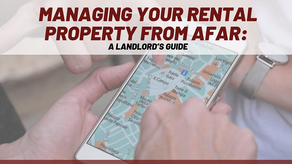 Managing Your Whittier Renal Property From Afar: A Landlord's Guide - Article Banner