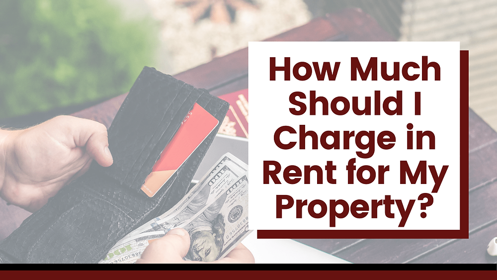 How Much Should I Charge in Rent for My Property? - Article Banner