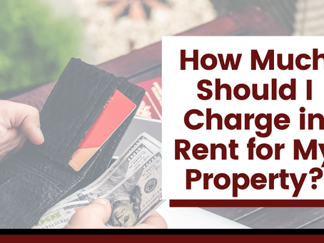 How Much Should I Charge in Rent for My Property?