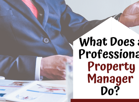 What Does a Professional Property Manager Do? | Whittier Landlord Tips