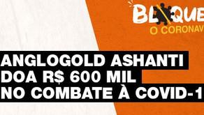 A AngloGold Ashanti doa R$ 600 mil para instituições de saúde de MG e GO