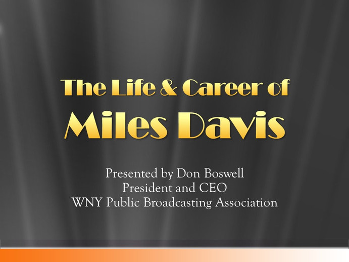 The Life & Career of Miles Davis - PowerPoint