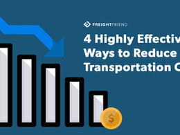 4 Highly Effective Ways to Reduce Transportation Costs