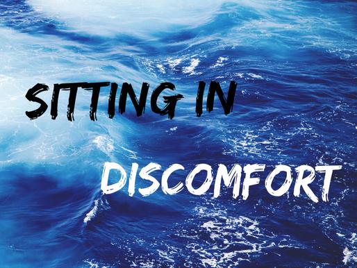 Sitting in Discomfort