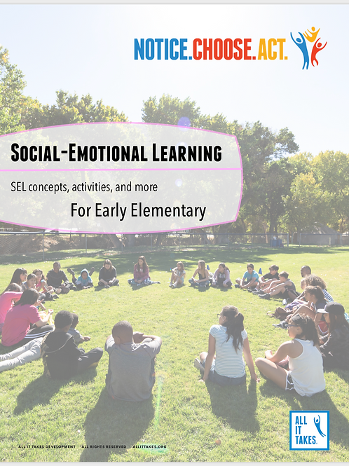 Early Elementary: Social Emotional Learning & Notice Choose Act