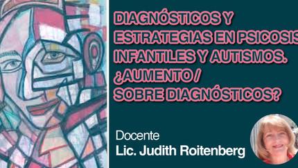 Curso virtual Diagnósticos y estrategias en psicosis infantiles y autismos.
