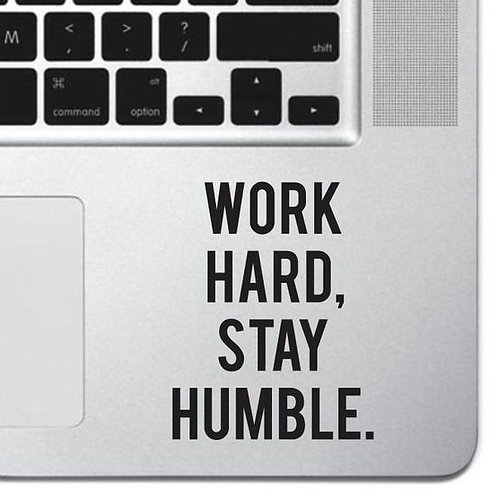 Custom Work Hard Stay Humble Sticker, Macbook Sticker, Personalized Stencil