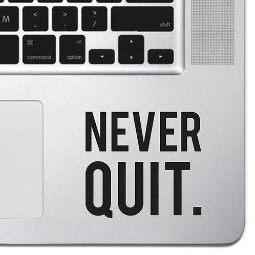 Custom Never Quit Sticker, Macbook Sticker, Personalized Stencil