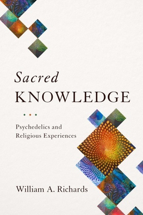 Sacred Knowledge: Psychedlics and religous experiences