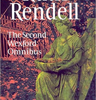 The Second Wexford Omnibus: A Guilty Thing Surprised,No More Dying Then and Murder Being Once Done