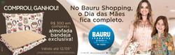 Bauru Shopping - Dia das Mães 2013