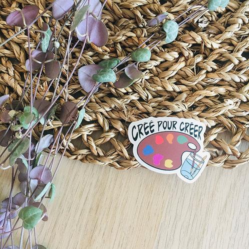 """Stickers """"créé pour créer"""""""