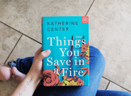 Things You Save in a Fire by Katherine Center