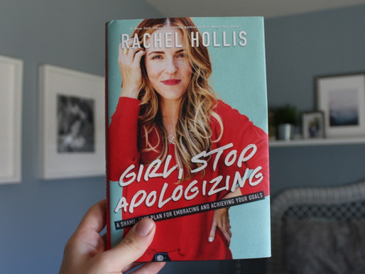 GIRL, STOP APPOLOGIZING by Rachel Hollis