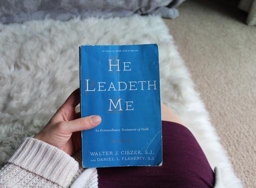 He Leadeth Me by Walter J. Ciszek S.J.