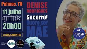 Denise faz uma homenagem especial à Palmas (TO) no lançamento do livro Socorro! Quero Ser Mãe