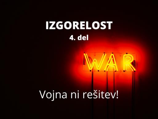 Vojna ni rešitev za izgorelost