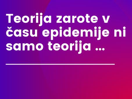 TEORIJA ZAROTE V ČASU EPIDEMIJI NI SAMO TEORIJA ...