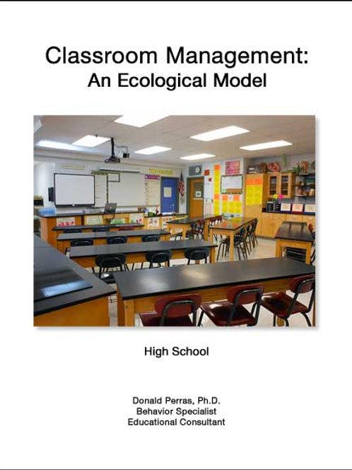 Classroom Management: An Ecological Model: High School