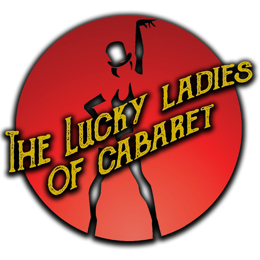 The Lucky Ladies Of Cabaret SOLD OUT
